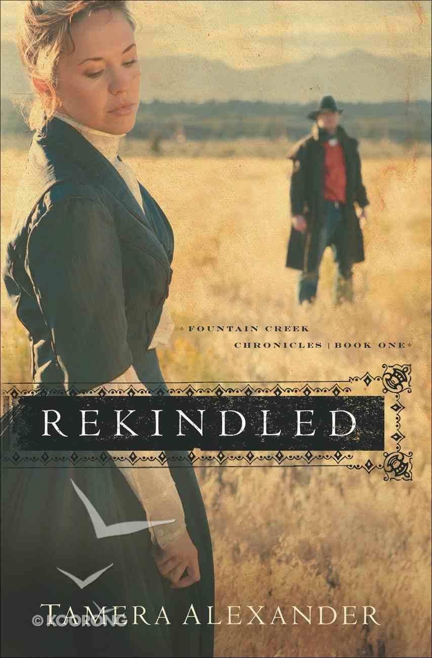 Rekindled (#01 in Fountain Creek Chronicles Series) eBook