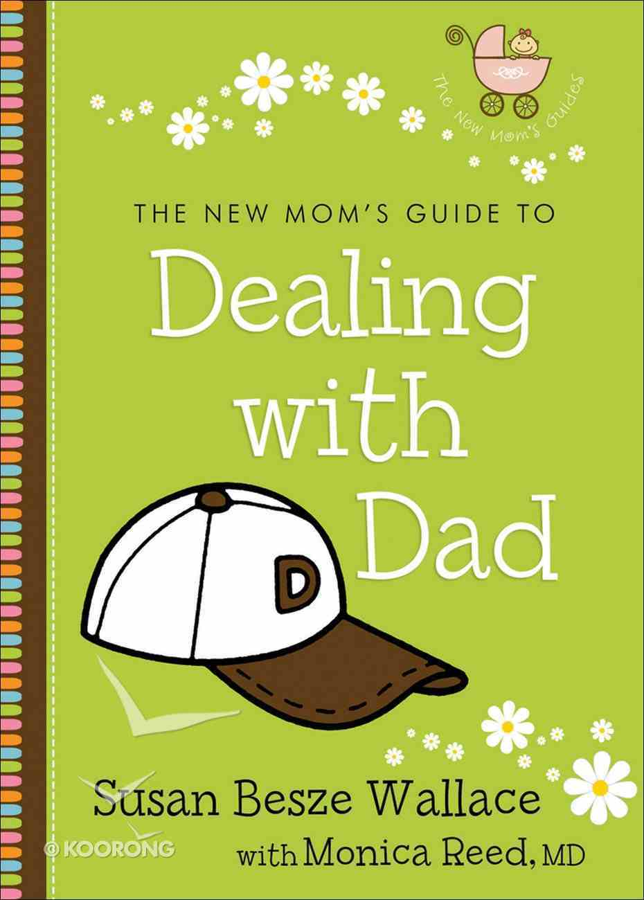 New Mom's Guide to: Dealing With Dad eBook