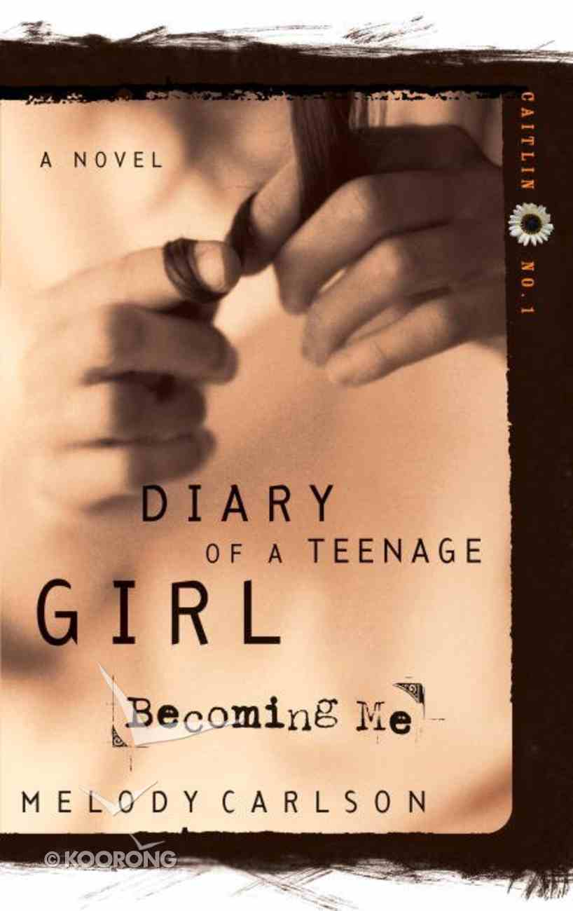 Becoming Me (#01 in Diary Of A Teenage Girl: Caitlin Series) eBook