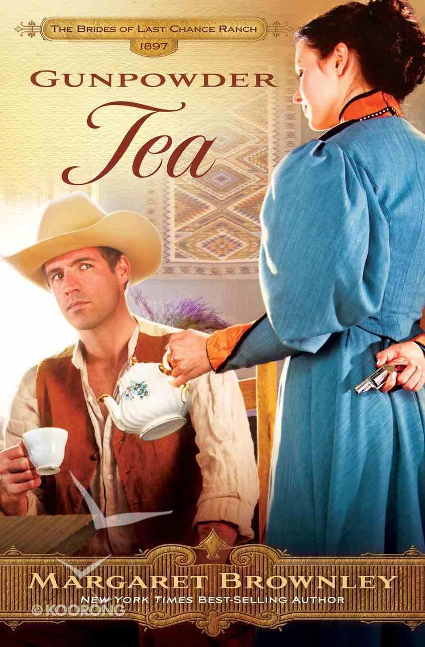 Gunpowder Tea (Brides Last Chance Ranch Series) eBook