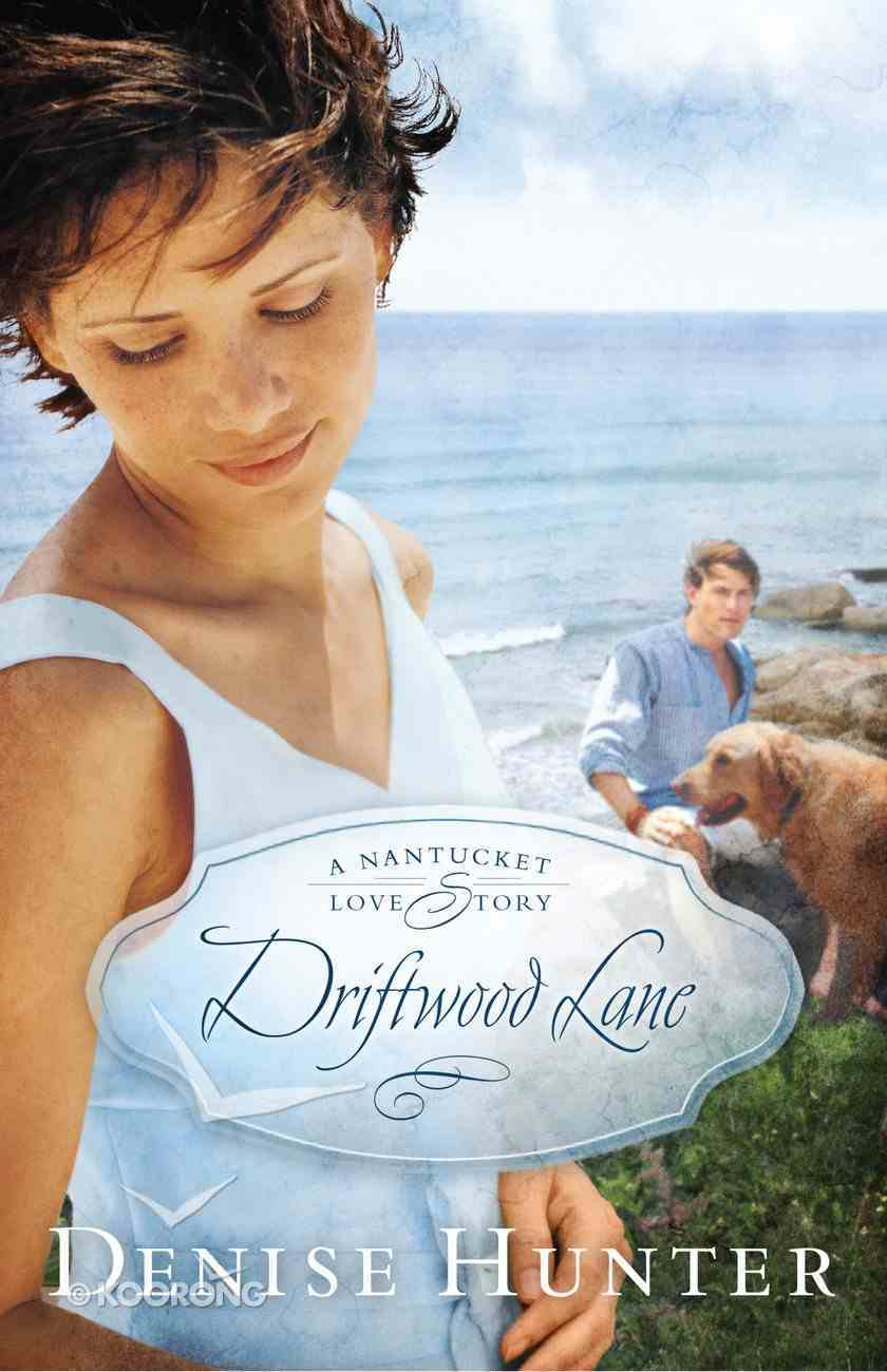 Driftwood Lane (#04 in A Nantucket Love Story Series) eBook