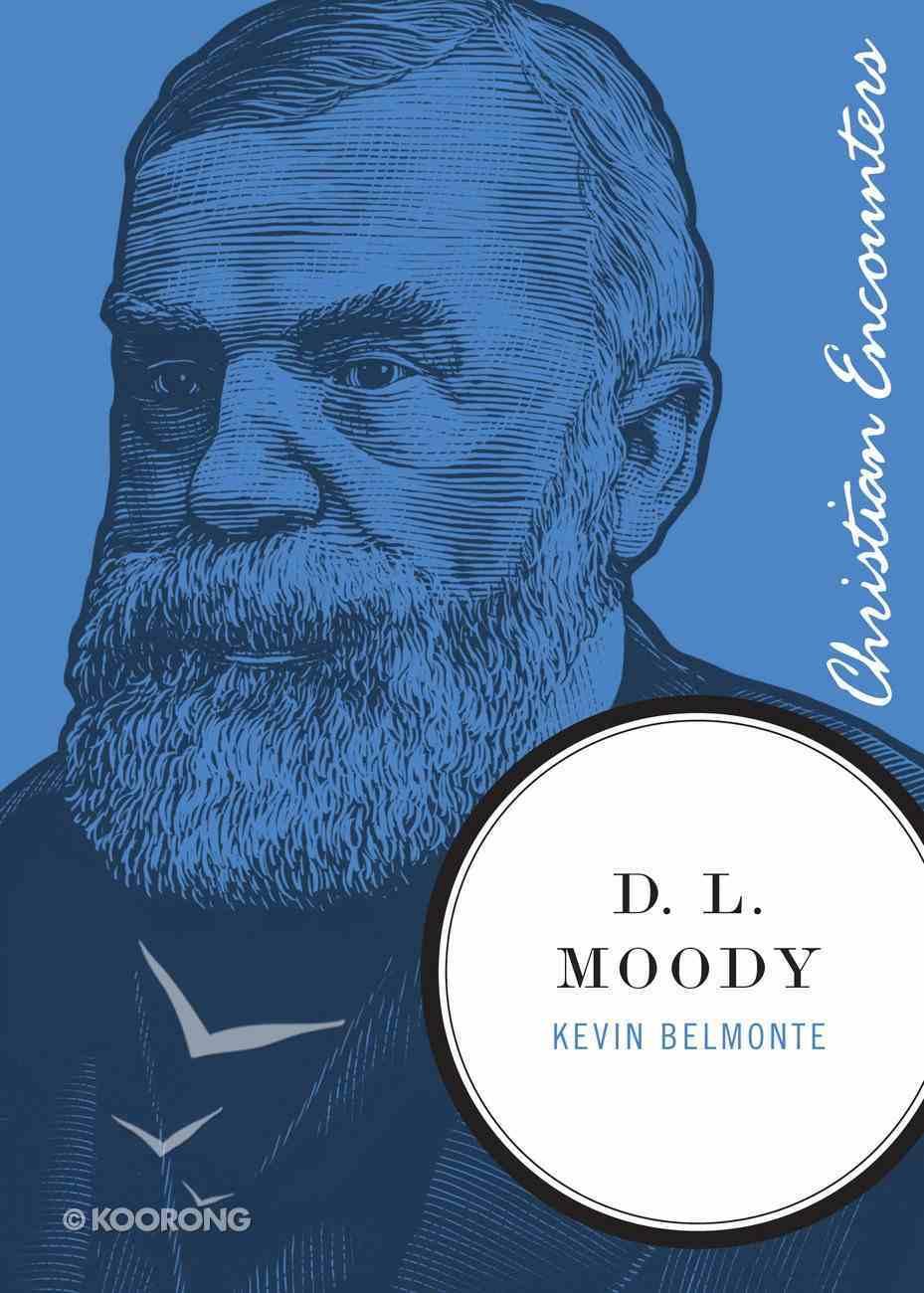 D.L Moody (Christian Encounters Series) eBook