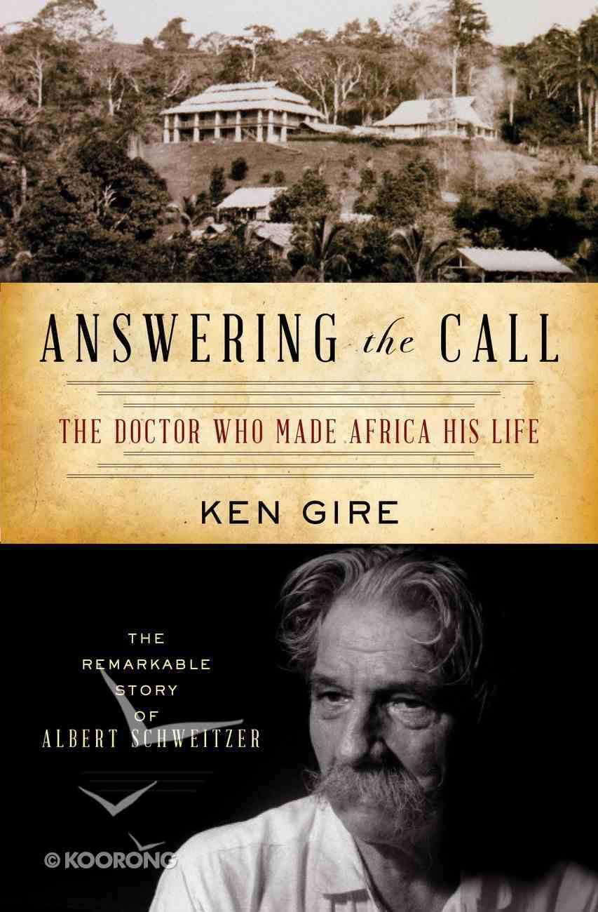 Answering the Call (Albert Schweitzer) (Christian Encounters Series) eBook