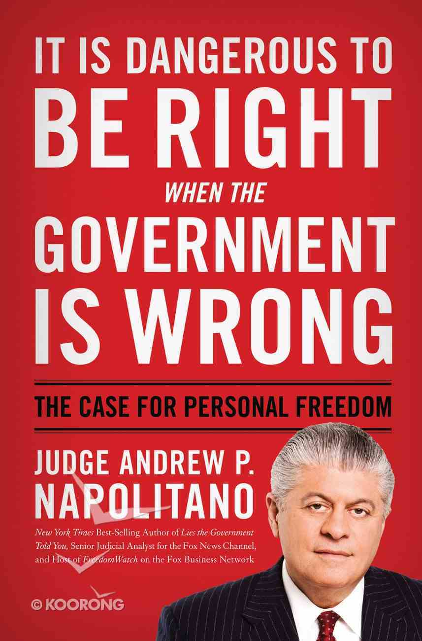 It is Dangerous to Be Right When the Government is Wrong eBook