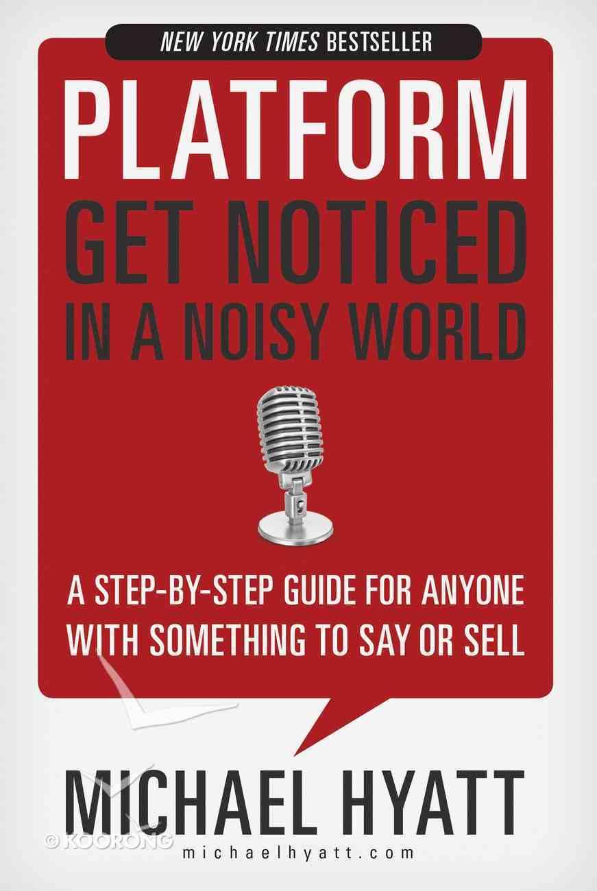 Platform: Get Noticed in a Noisy World eBook