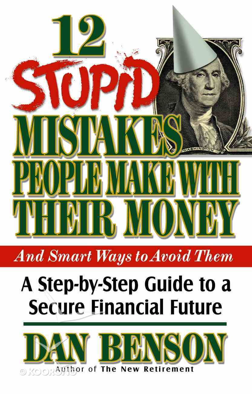 12 Stupid Mistakes People Make With Their Money and Smart Ways to Avoid Them eBook