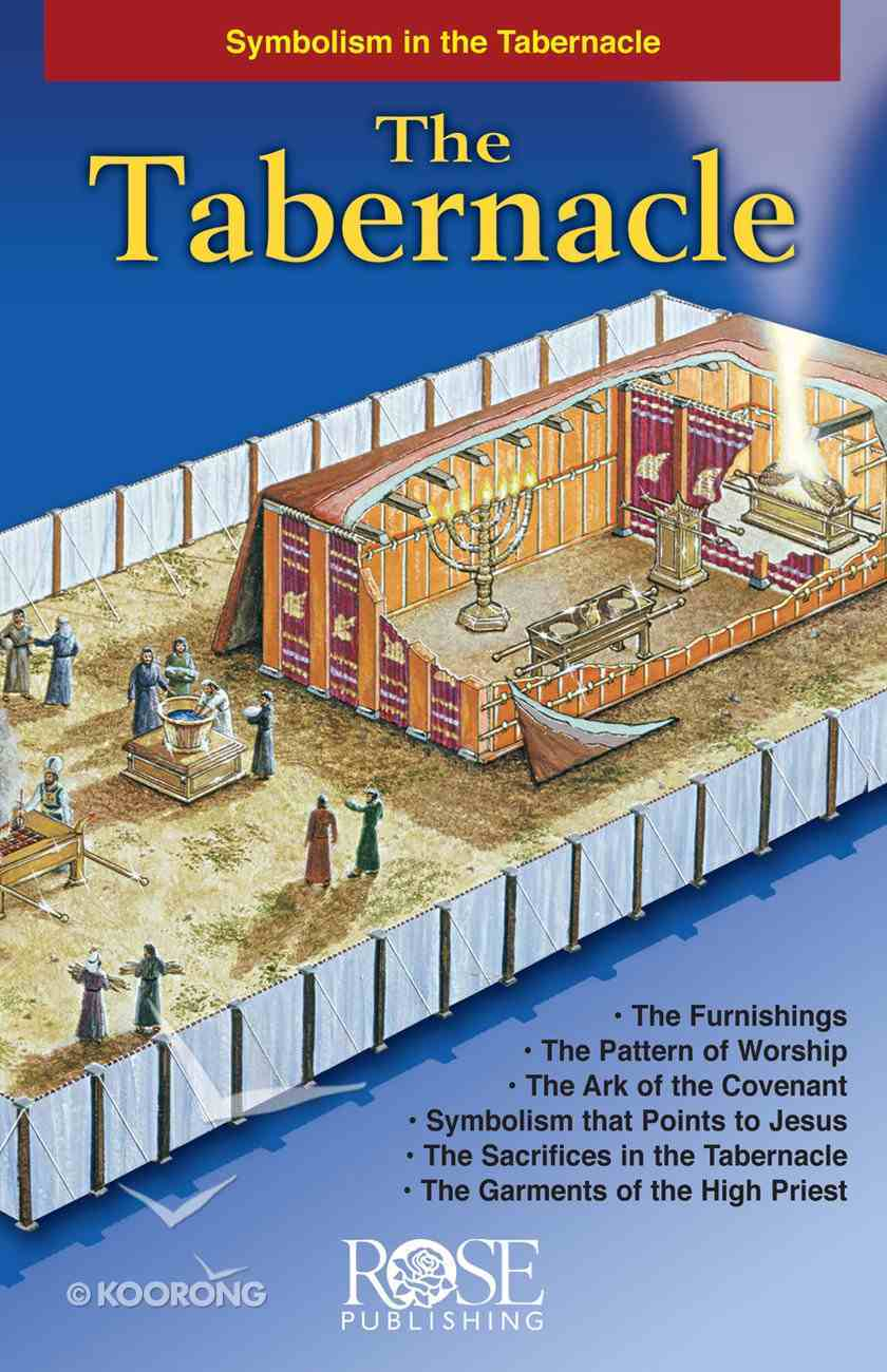 Tabernacle, The: Symbolism in the Tabernacle (Rose Guide Series) eBook