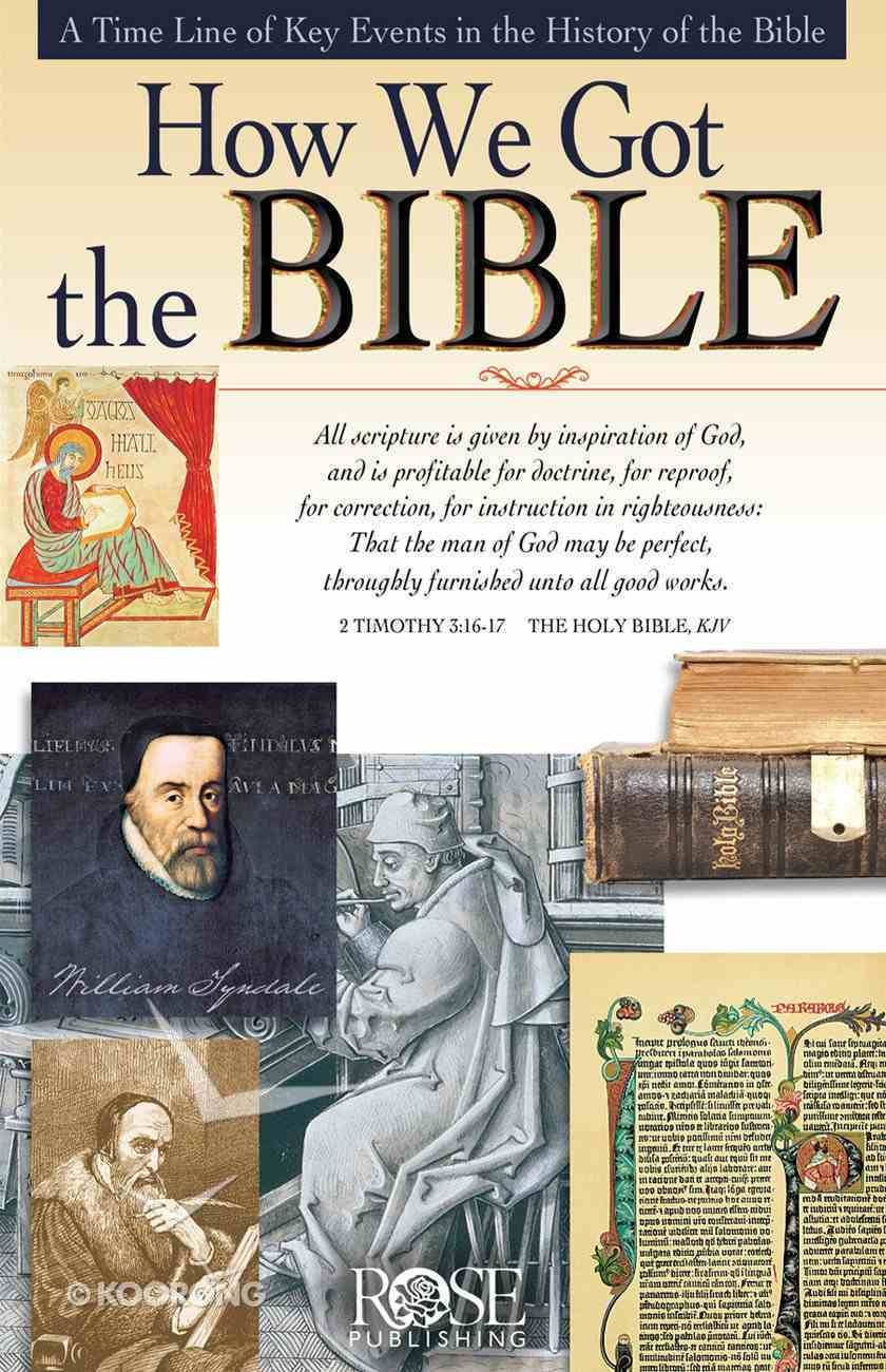 How We Got the Bible: A Time Line of Key Events in the History of the Bible (Rose Guide Series) eBook
