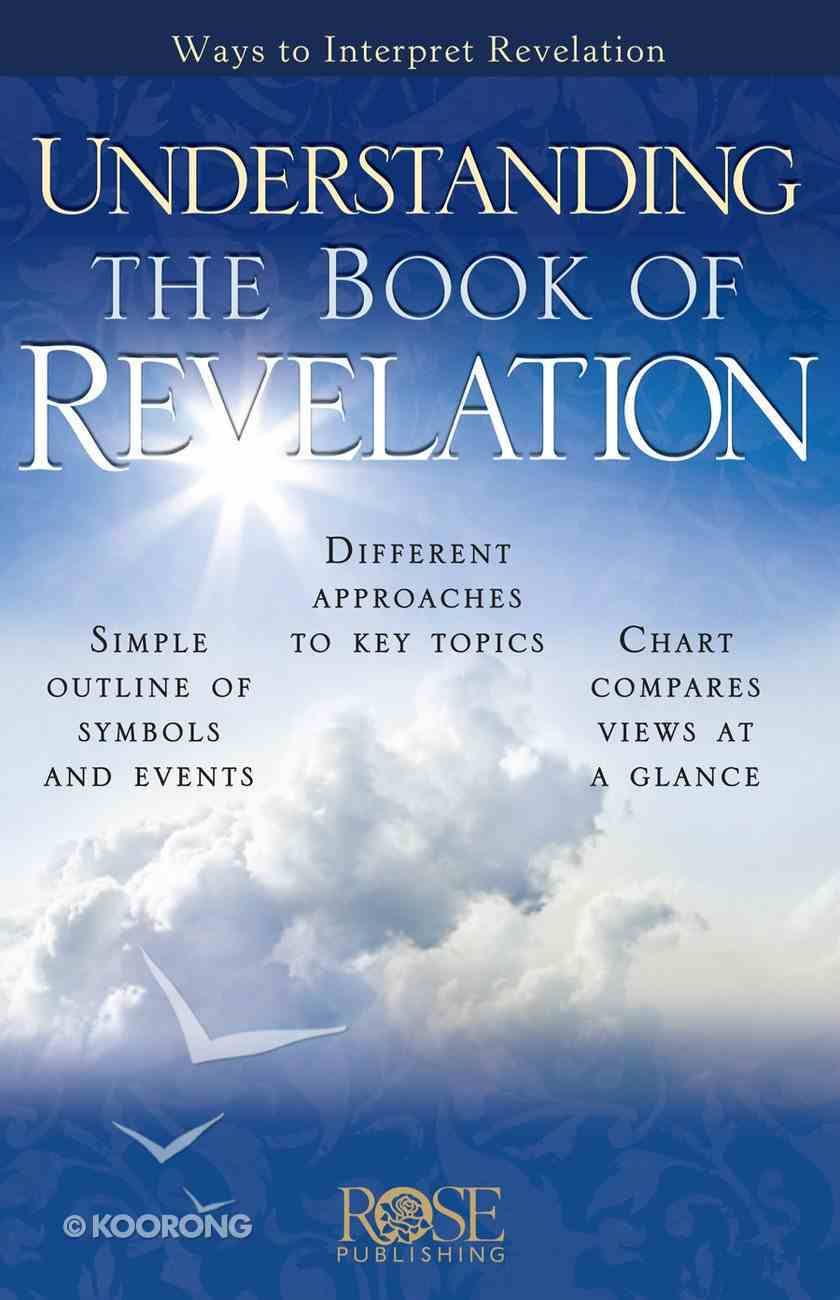 Understanding the Book of Revelation (Rose Guide Series) eBook
