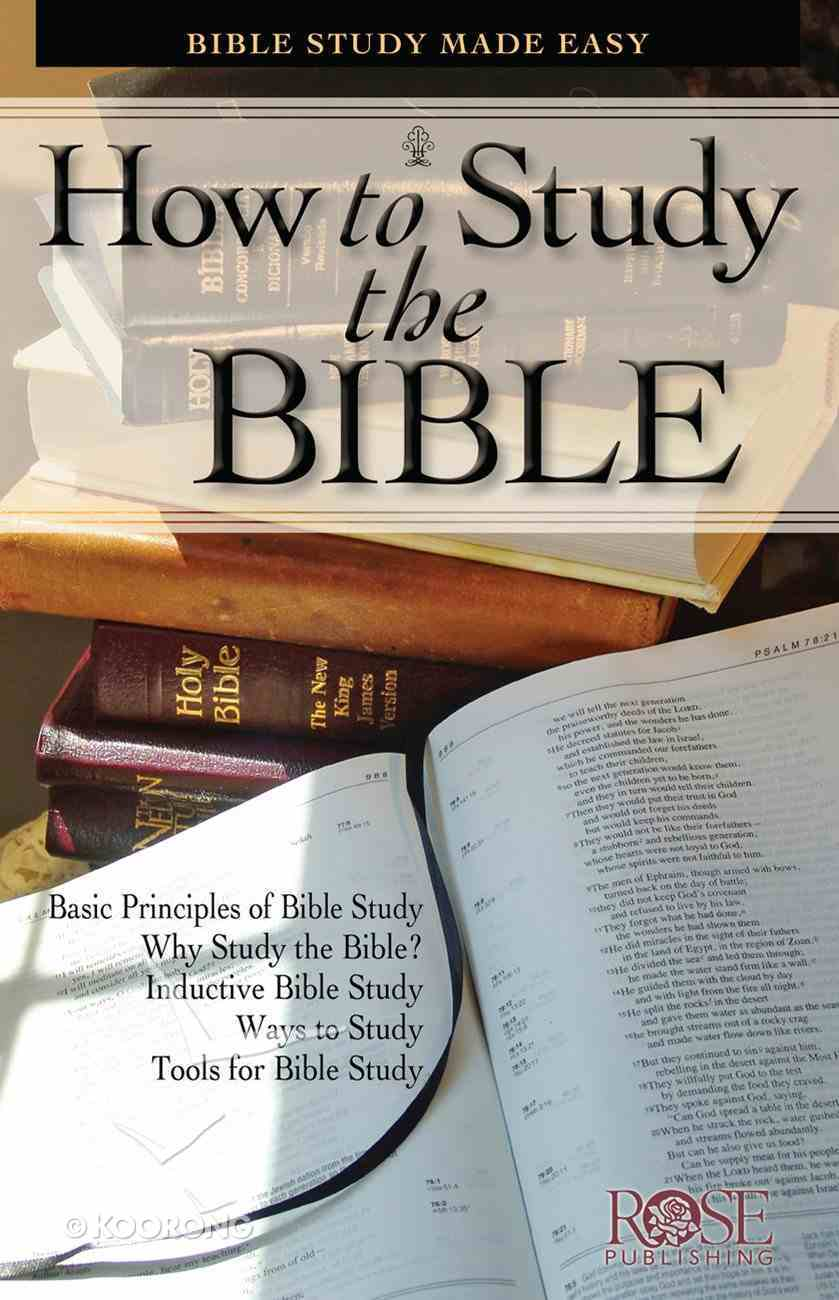 How to Study the Bible (Rose Guide Series) eBook