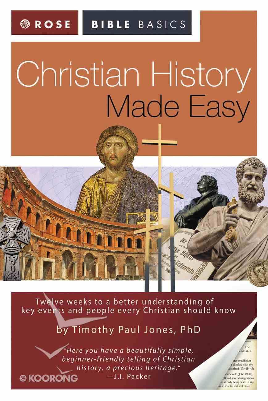 Christian History Made Easy (Rose Bible Basics Series) eBook
