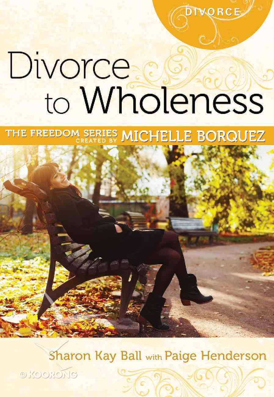 Divorce to Wholeness (Freedom Series) eBook
