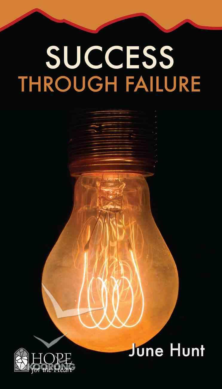 Success Through Failure (Hope For The Heart Series) eBook