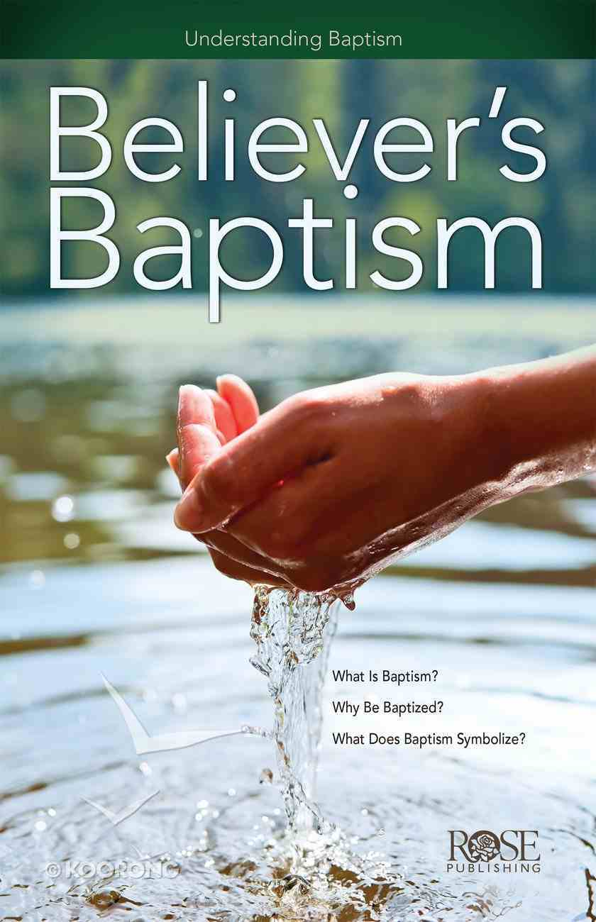 Believer's Baptism (Rose Guide Series) eBook