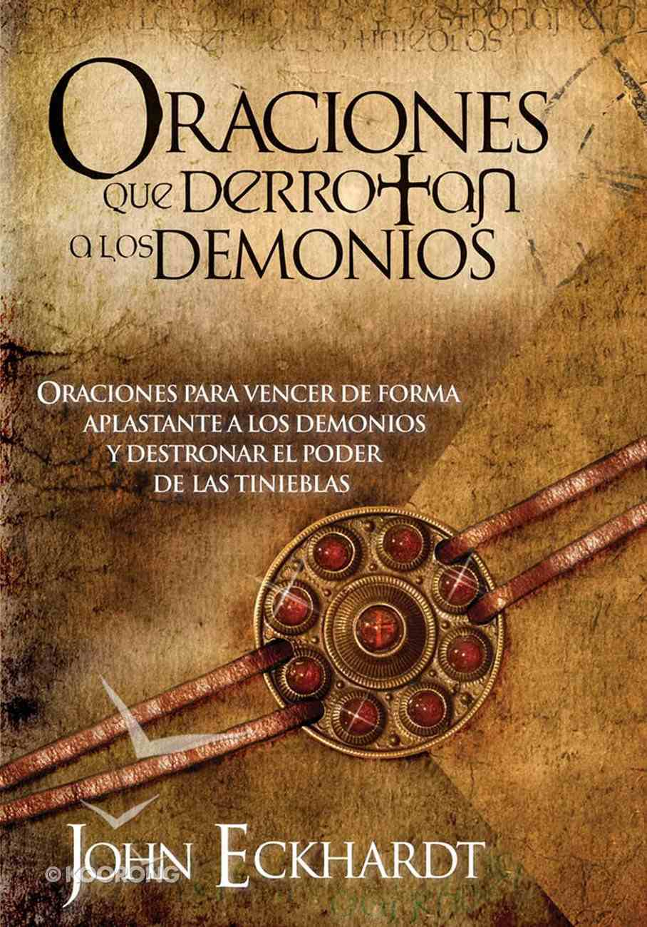 Oraciones Que Derrotan a Los Demonios (Spanish) (Spa) (Prayers That Defeat The Devil) eBook