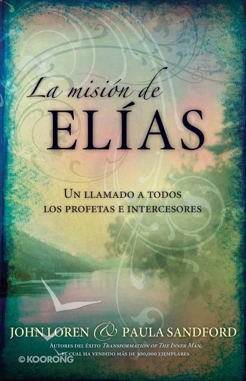 La Mision De Elias (Spanish) (Spa) (The Elijah Task) eBook