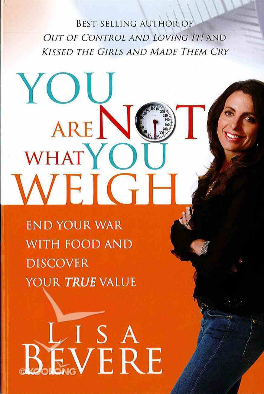 You Are Not What You Weigh eBook
