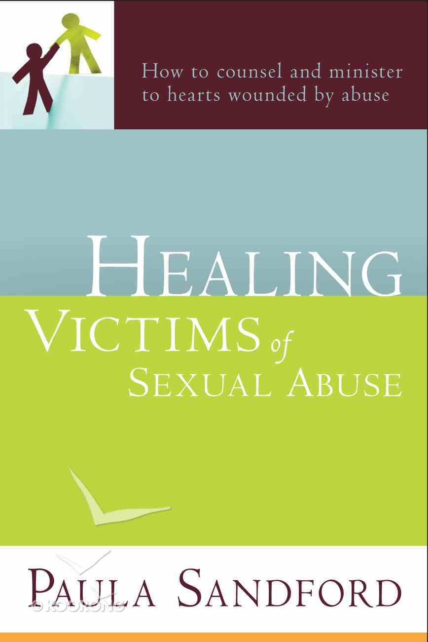 Healing Victims of Sexual Abuse eBook