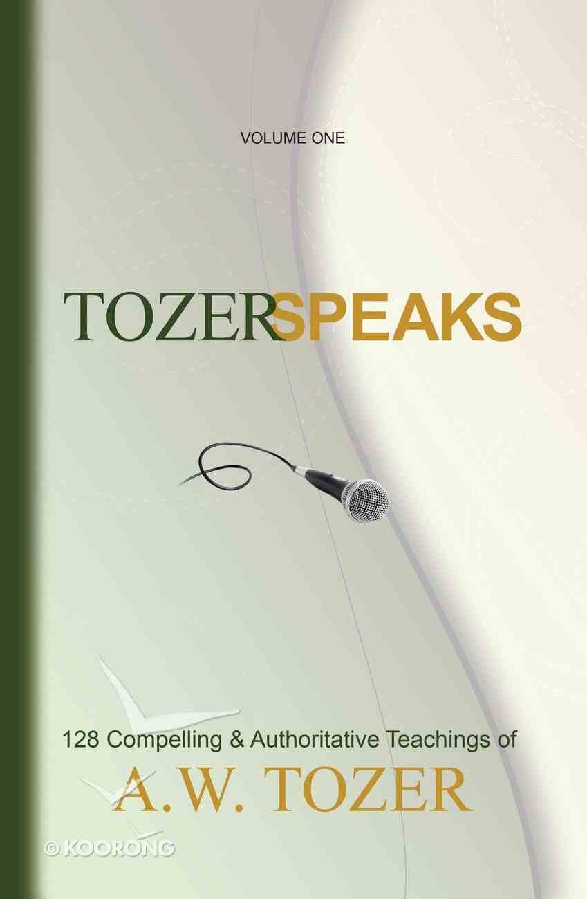 Tozer Speaks: Volume One eBook