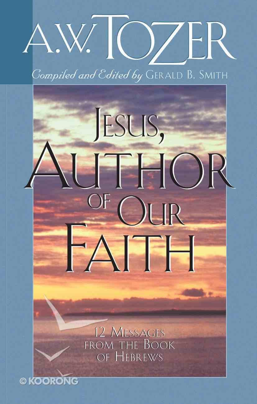 Jesus, Author of Our Faith eBook