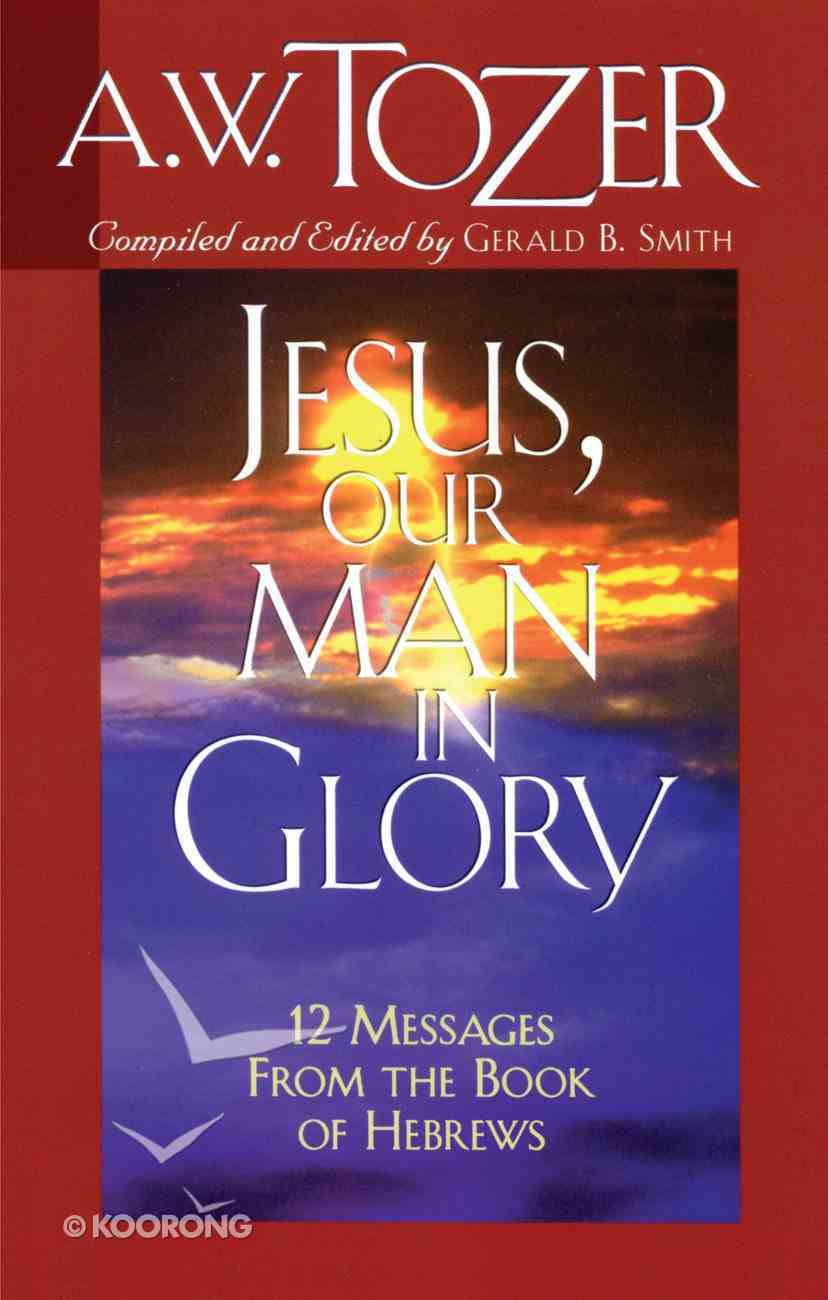Jesus, Our Man in Glory eBook