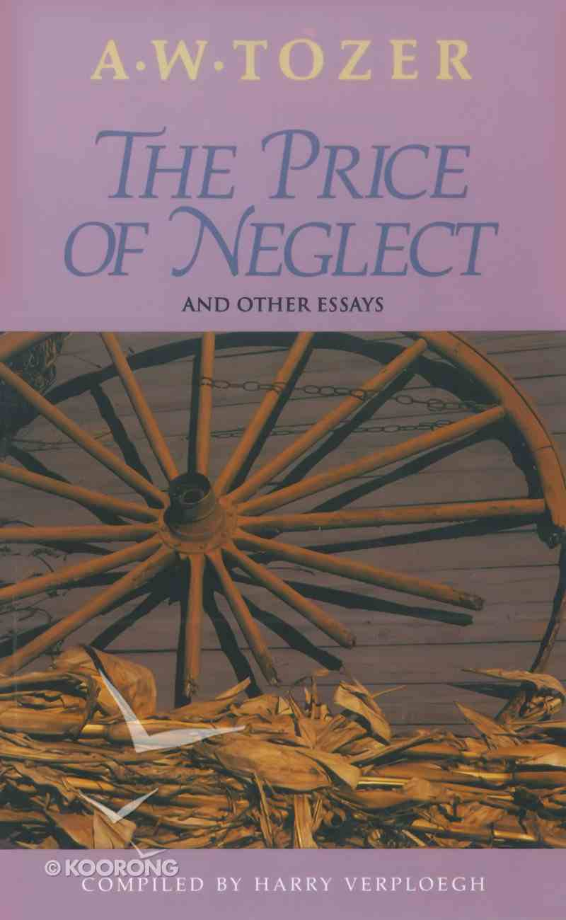 The Price of Neglect and Other Essays eBook