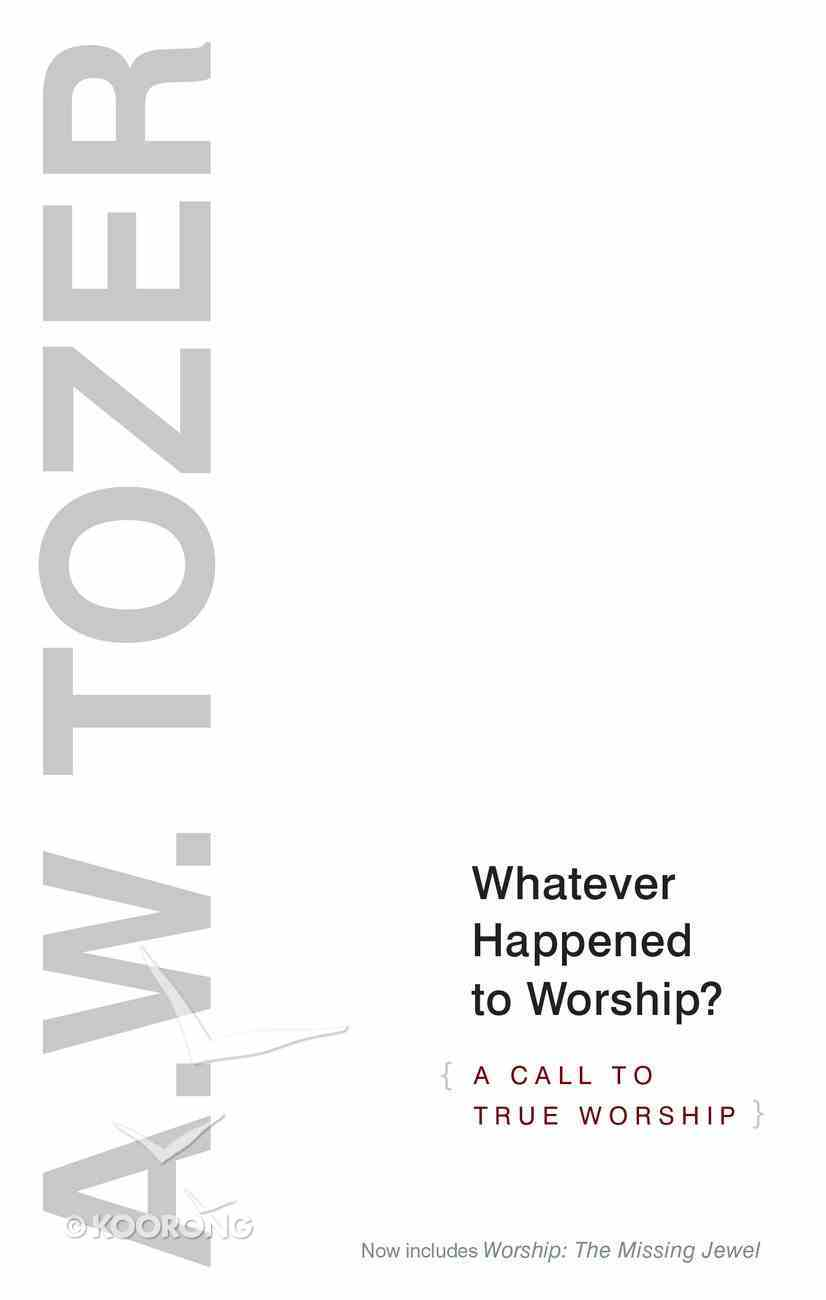 Whatever Happened to Worship? eBook