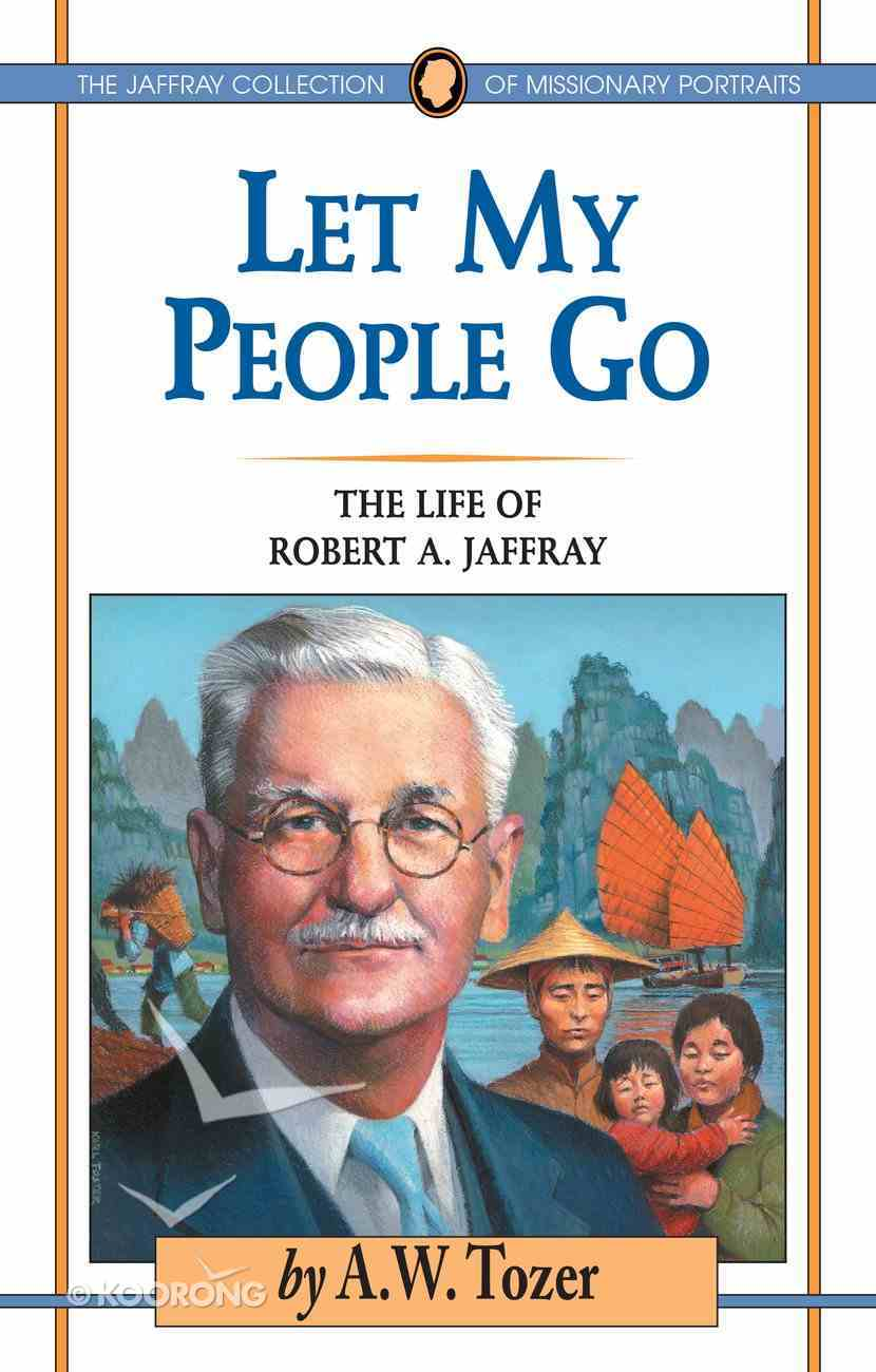 Let My People Go (#01 in Jaffray Collection Of Missionary Portraits Series) eBook