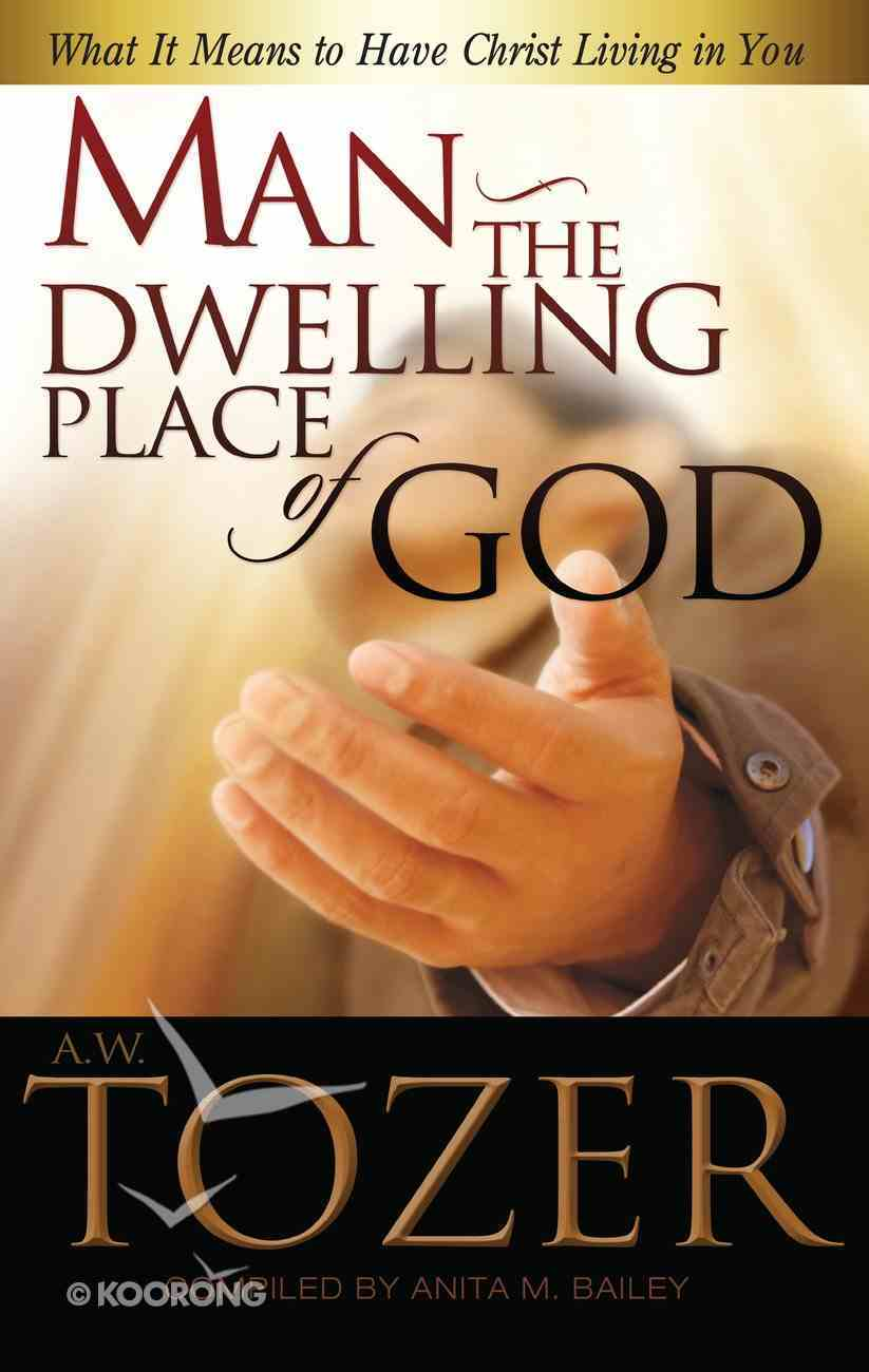 Man the Dwelling Place of God eBook