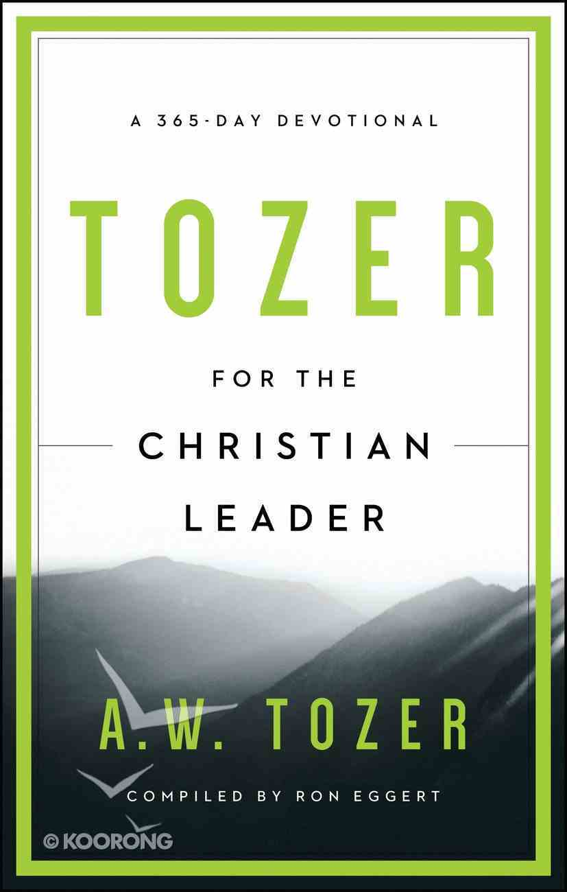 Tozer For the Christian Leader eBook