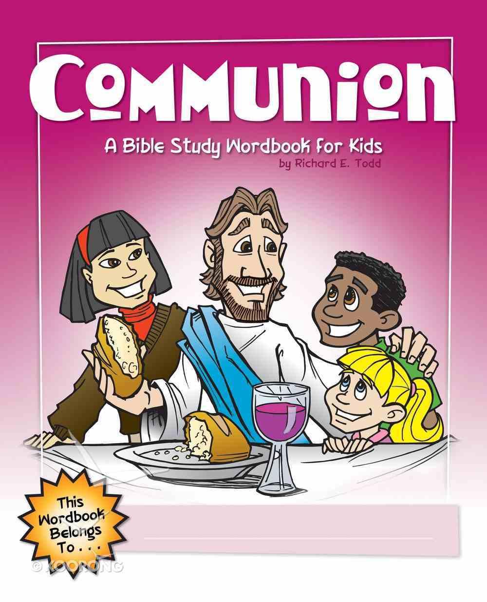 Communion: A Bible Study Wordbook For Kids (Bible Workbook For Kids Series) eBook