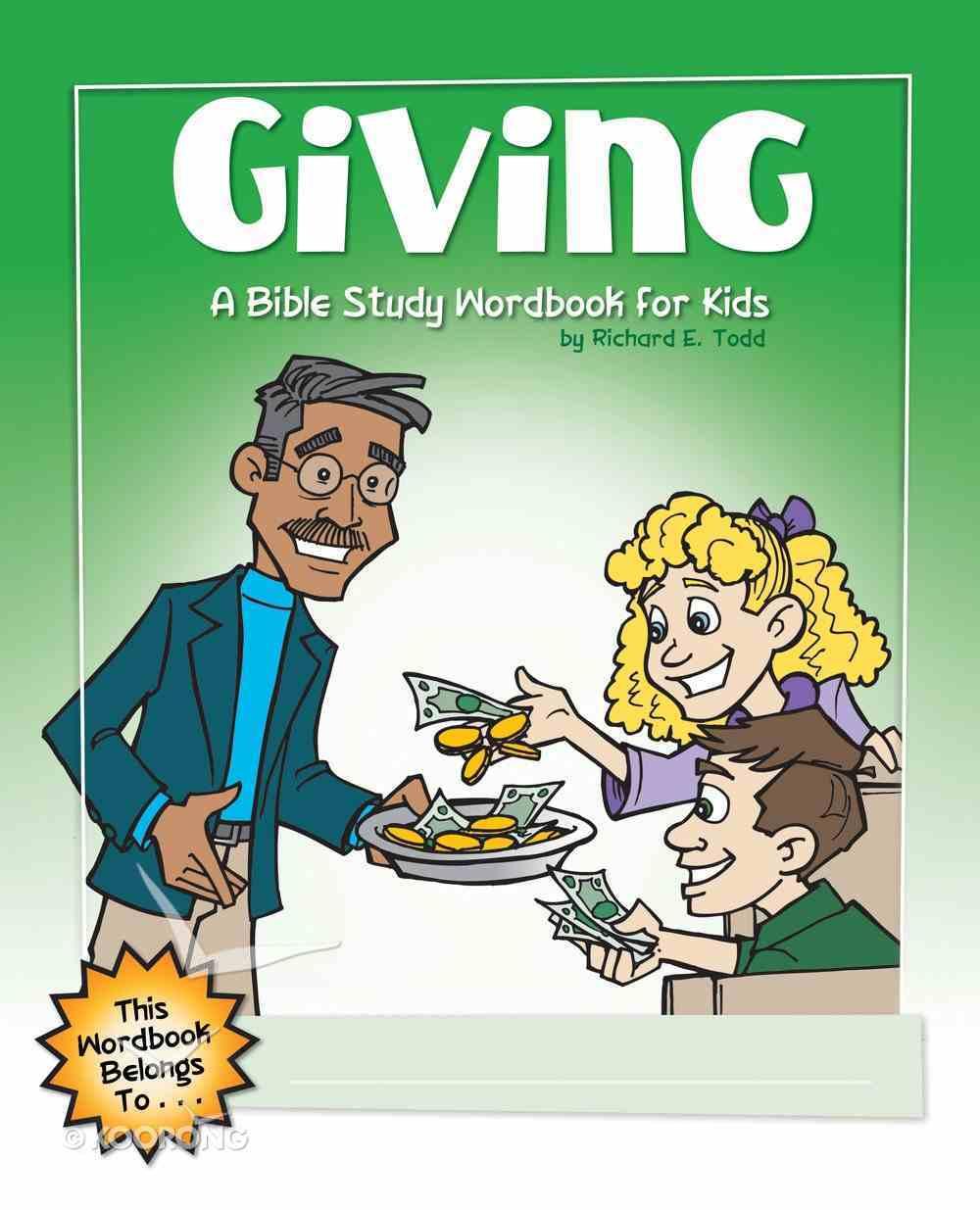 Giving: A Bible Study Wordbook For Kids (Bible Workbook For Kids Series) eBook