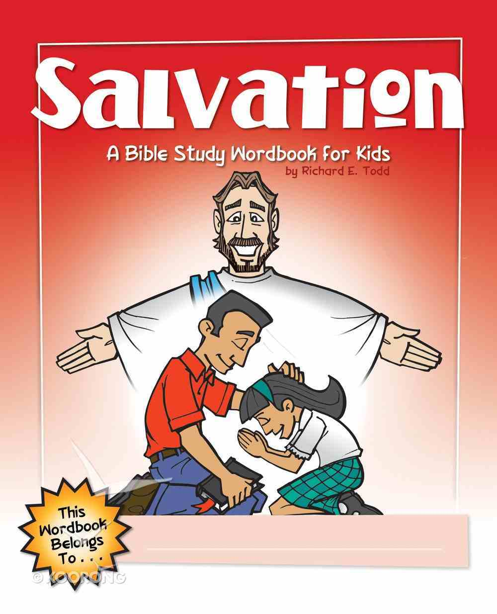 Salvation: A Bible Study Wordbook For Kids (Bible Workbook For Kids Series) eBook