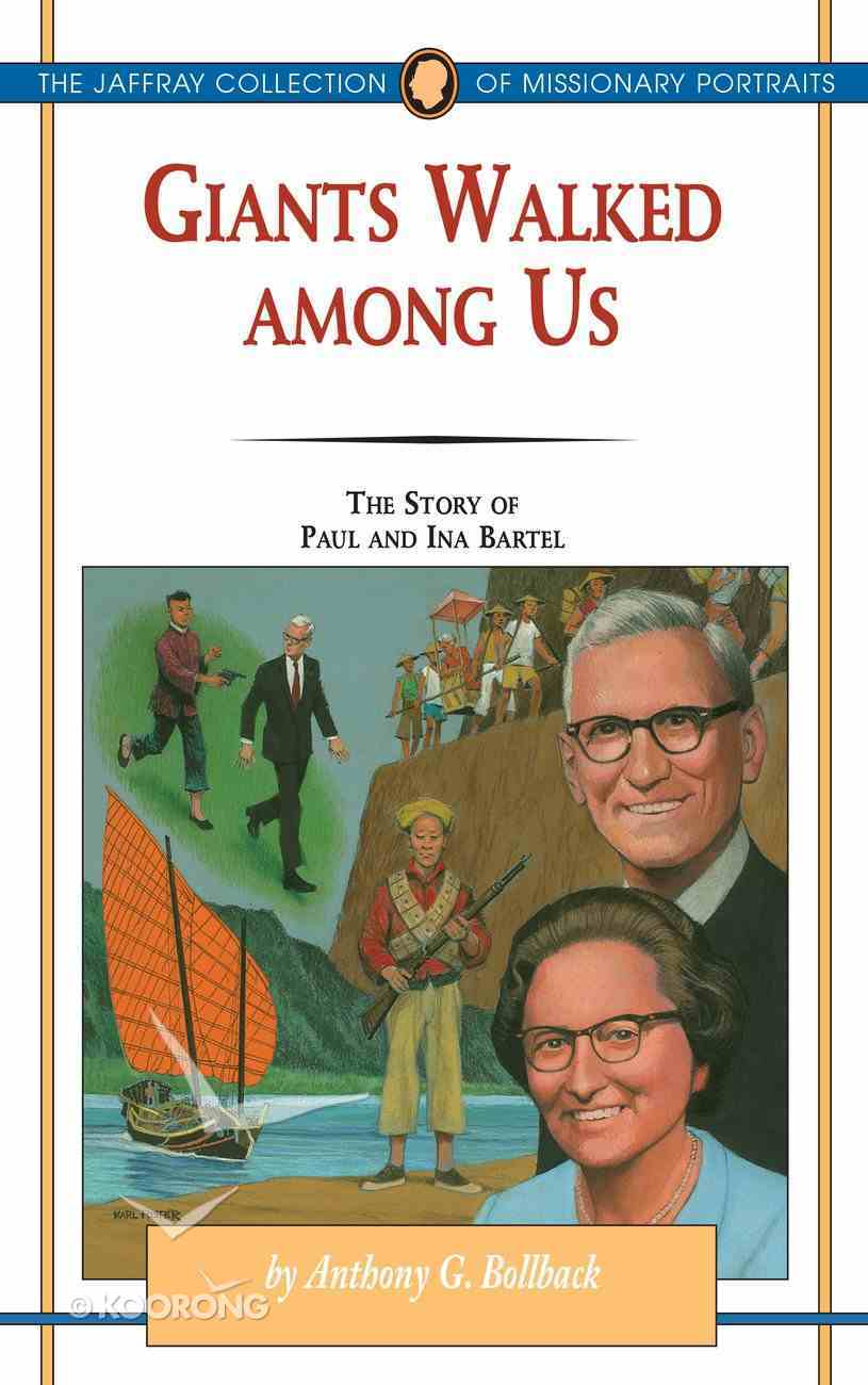 Giants Walked Among Us (#28 in Jaffray Collection Of Missionary Portraits Series) eBook