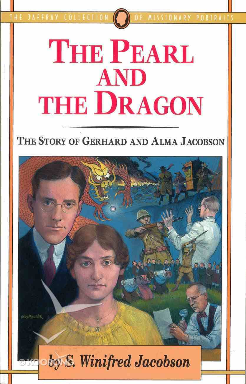 The Pearl and the Dragon (#17 in Jaffray Collection Of Missionary Portraits Series) eBook