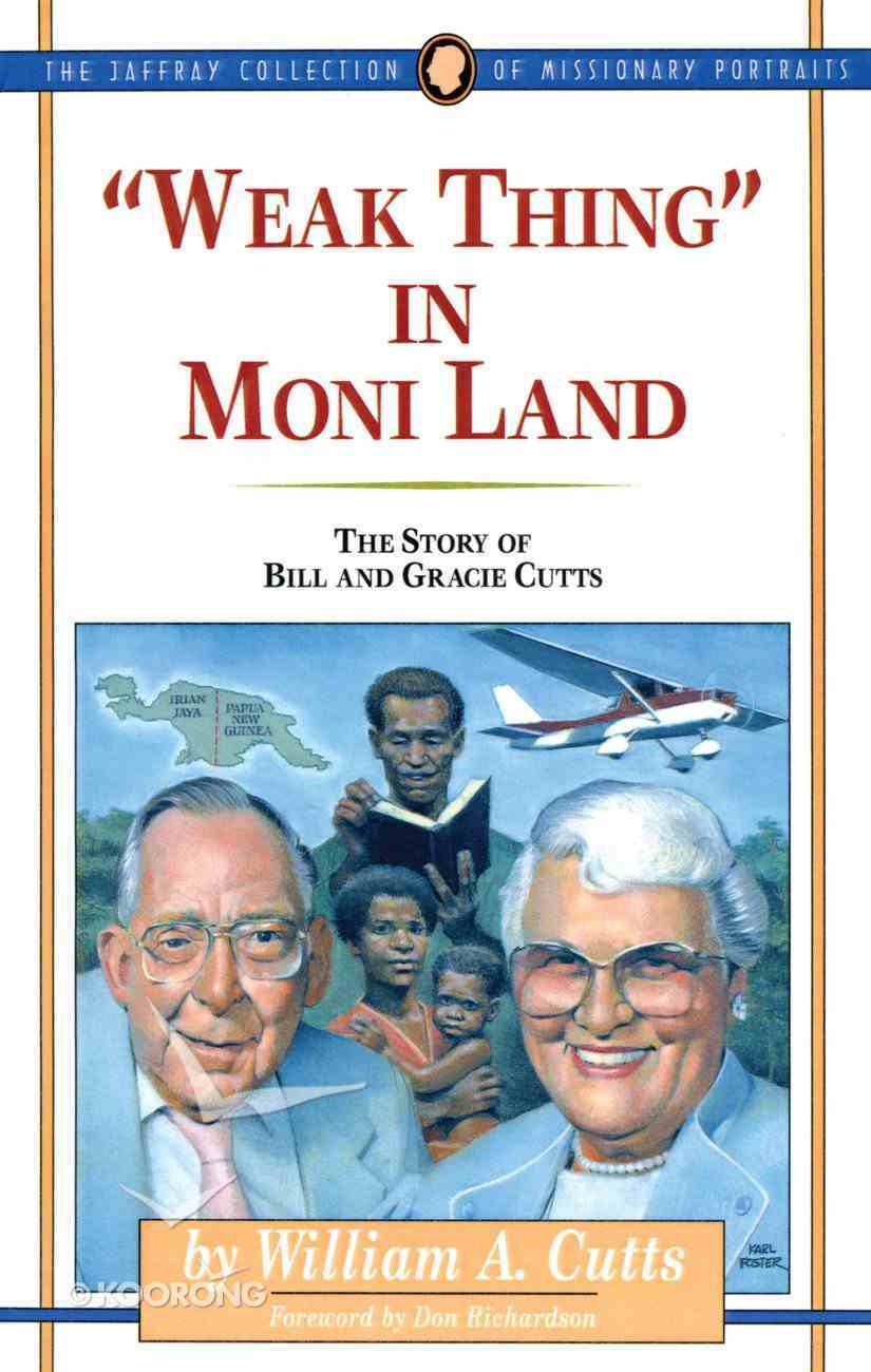 """""""Weak Thing"""" in Moni Land (#02 in Jaffray Collection Of Missionary Portraits Series) eBook"""