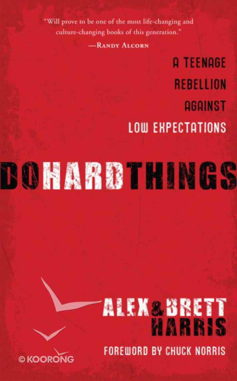 Do Hard Things: A Teenage Rebellion Against Low Expectations eBook