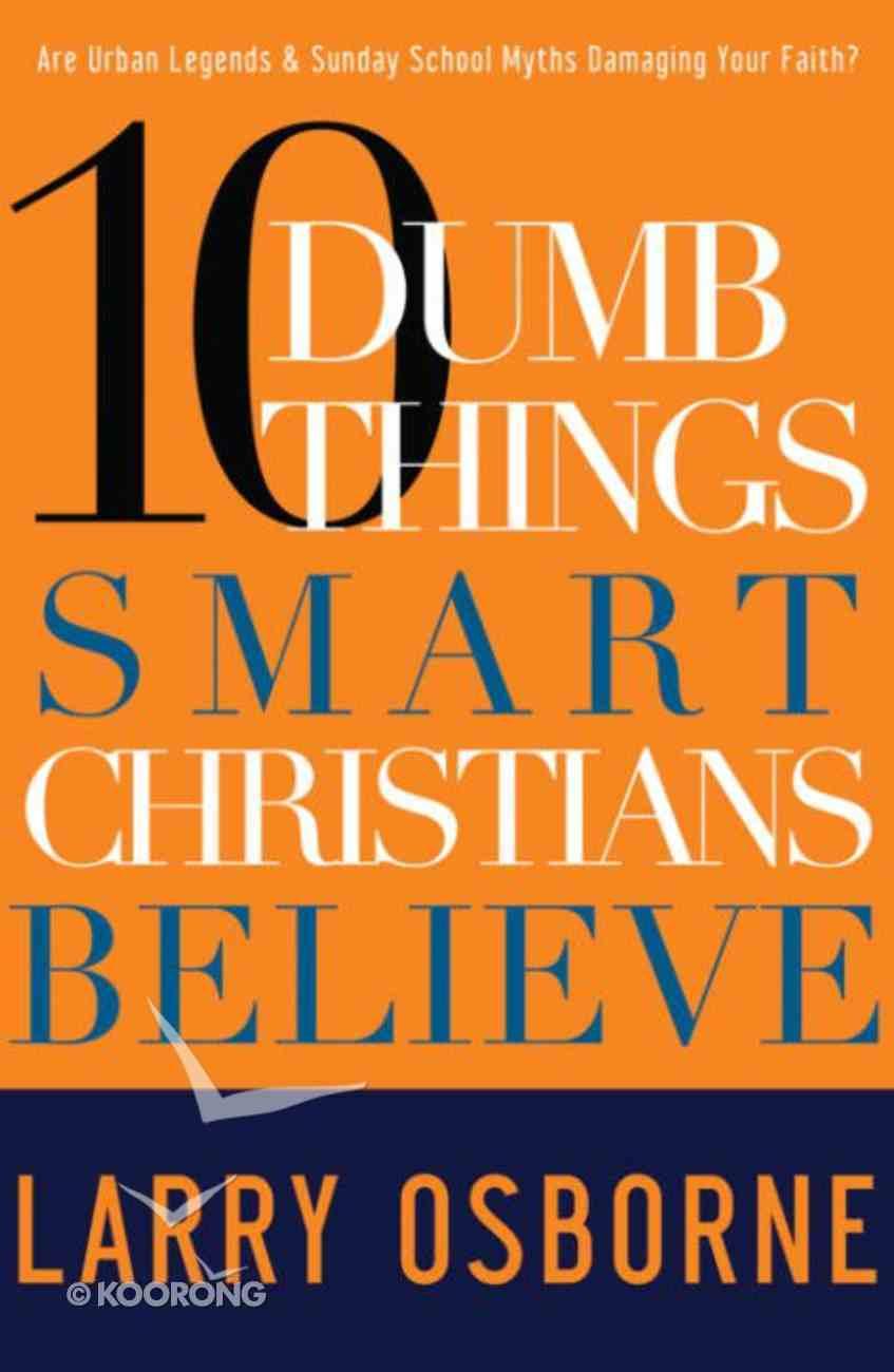 Ten Dumb Things Smart Christians Believe eBook