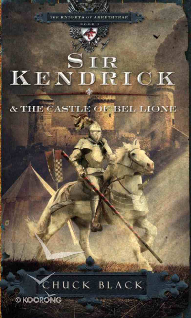 Sir Kendrick and the Castle of Bel Lione (#01 in The Knights Of Arrethtrae Series) eBook