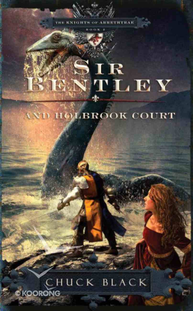 Sir Bentley and Holbrook Court (#02 in The Knights Of Arrethtrae Series) eBook