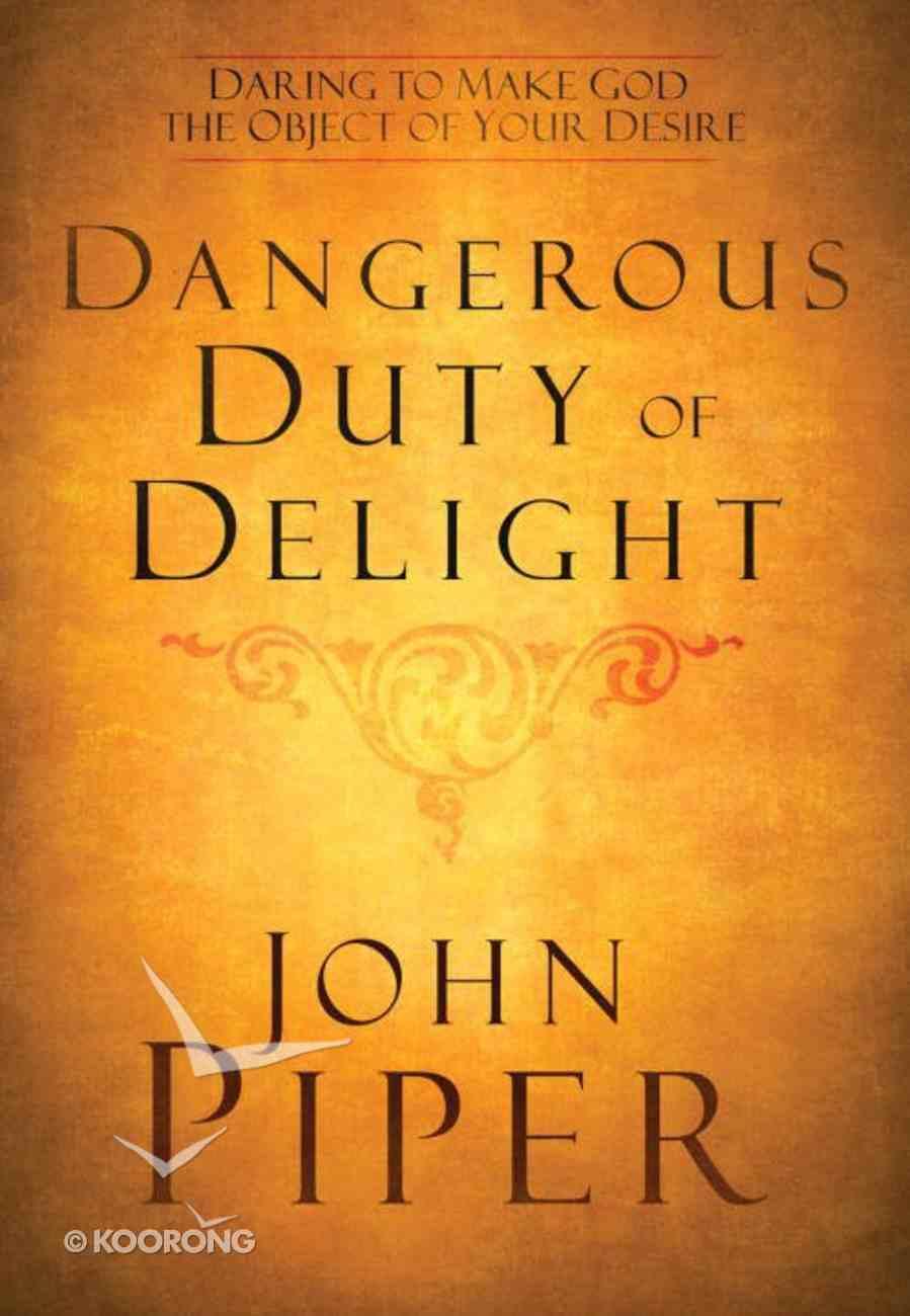 The Dangerous Duty of Delight (Lifechange Books Series) eBook