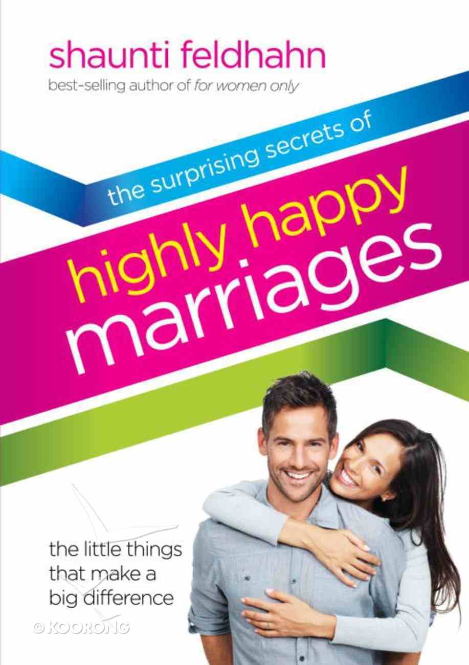 The Surprising Secrets of Highly Happy Marriages eBook