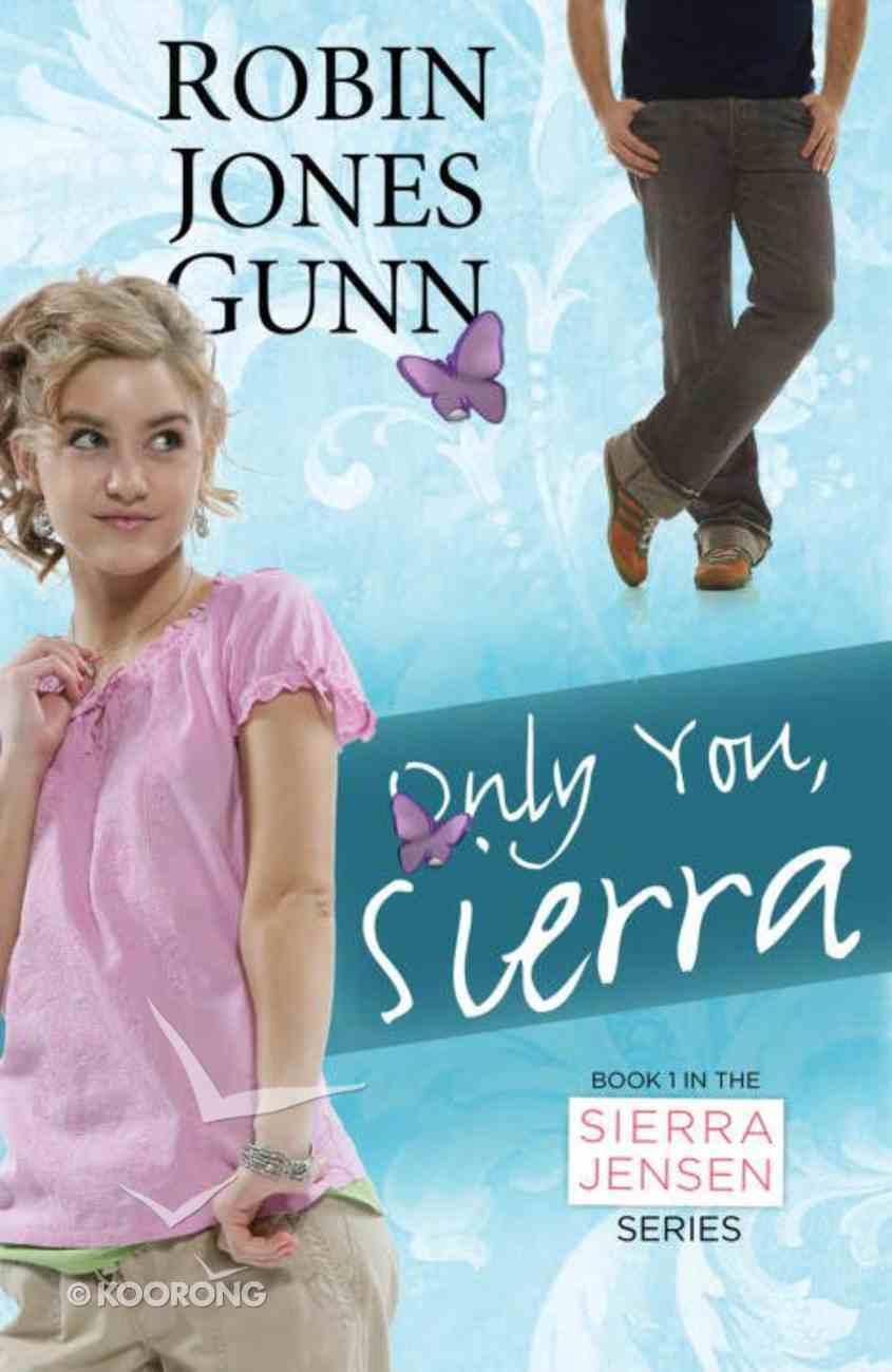 Only You, Sierra (#01 in Sierra Jensen Series) eBook