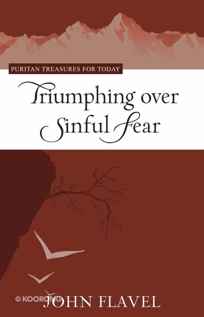 Triumphing Over Sinful Fear (Puritan Treasures For Today Series) eBook