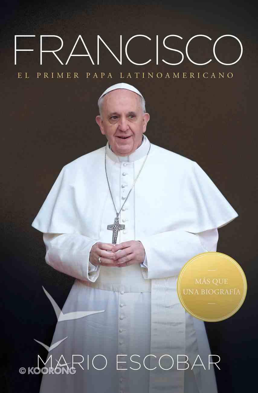 Francisco: El Primer Papa Latinoamericano (Spa) eBook