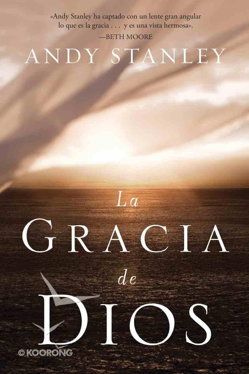 La Gracia De Dios (Spanish) (Spa) (The Grace Of God) eBook