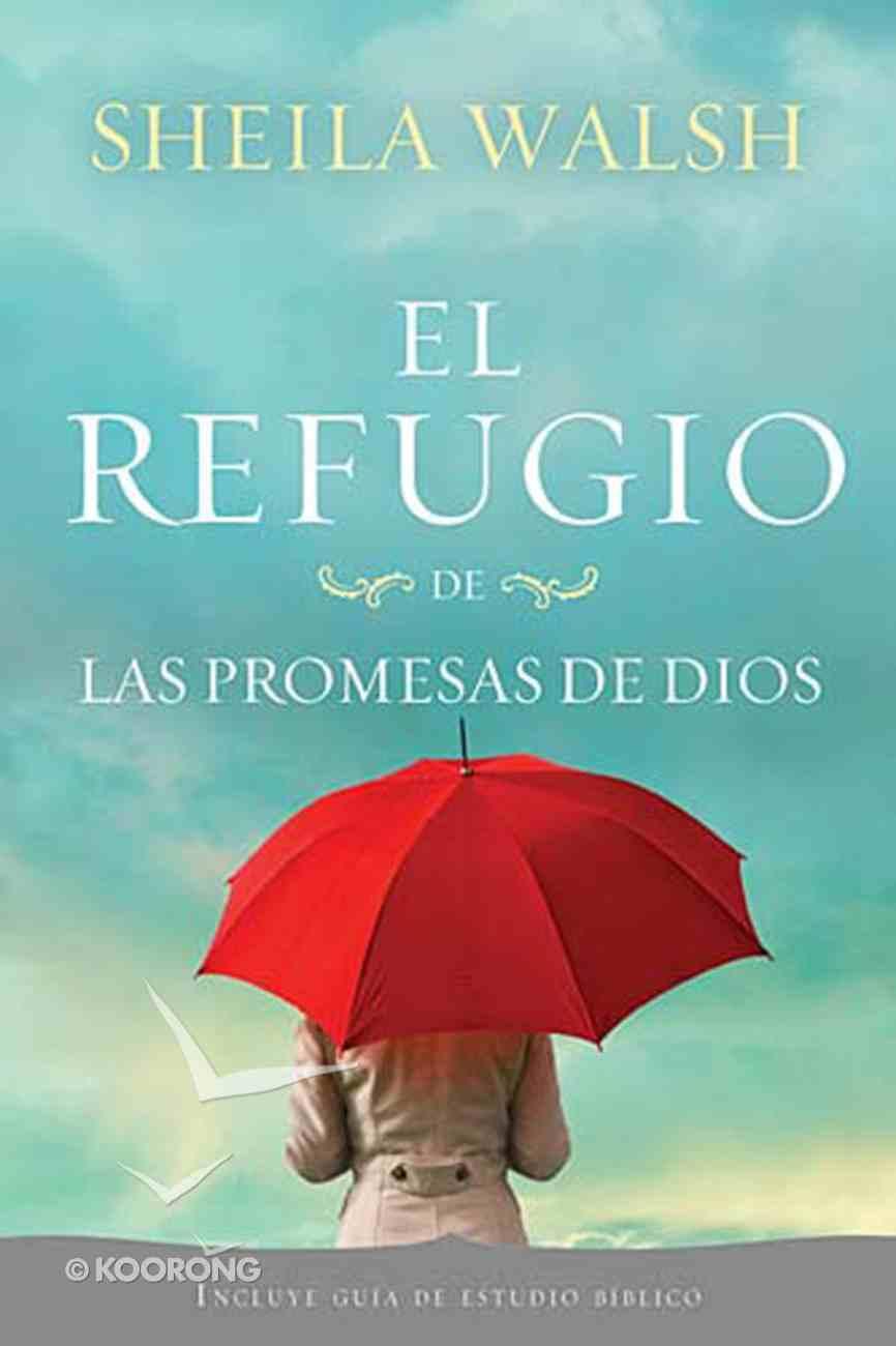 El Refugio De Las Promesas De Dios (Spanish) (Spa) (The Shelter Of God's Promises) eBook