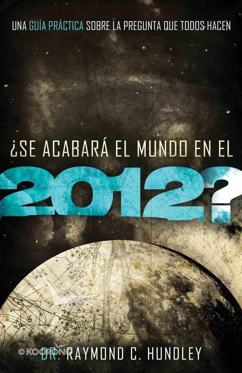 Se Acabara El Mundo En El 2012? (Spanish) (Spa) (Will The World End In 2012?) eBook