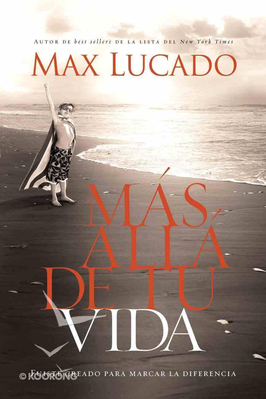 Mas Alla De Tu Vida (Spanish) (Spa) (Outlive Your Life) eBook