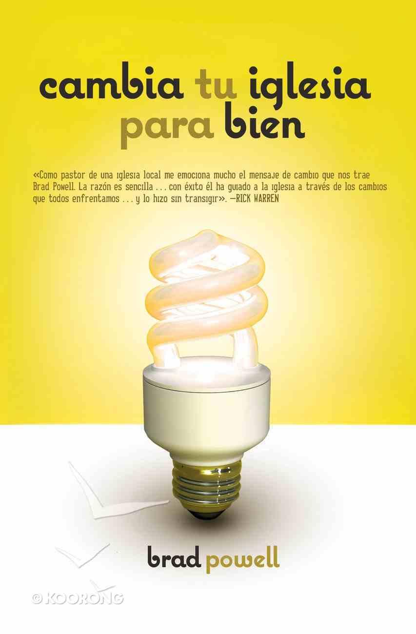 Cambia Tu Iglesia Para Bien (Spa) (Change Your Church For Good) eBook
